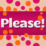 Please Text Pink Orange Dots Background Royalty Free Stock Photography