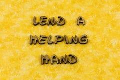 Pożycza pomocnej dłoni pomocy wolontariusza dobroczynności letterpress typ obrazy royalty free