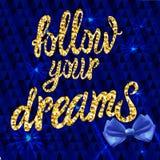 ` Podąża twój wymarzonego ` kaligraficznego WEKTOROWEGO projekt, zmrok - błękitny błyskotliwy tło z realistycznym łękiem na nim Fotografia Stock