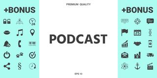 Podcast - icon for web and mobile app. Signs and symbols - graphic elements for your design stock illustration