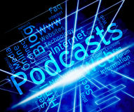 Podcast Word Indicates Broadcast Webcasts And Streaming. Podcast Word Meaning Streaming Webcasts And Podcasts Stock Photography
