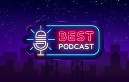Podcastleuchtreklamevektor Beste Podcast-Designschablonenleuchtreklame, helle Fahne, Neonschild, nächtliches helles lizenzfreie abbildung