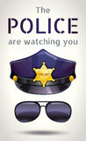 The police are watching you. Motivation poster with peaked cops hat and sunglasses. Vector illustration Stock Photo