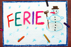 Polish words FERIE significant winter vacations. Colorful drawing: Polish words FERIE significant winter vacations Stock Photography