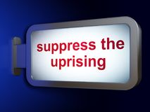 Political concept: Suppress The Uprising on billboard background. Political concept: Suppress The Uprising on advertising billboard background, 3D rendering Stock Photo