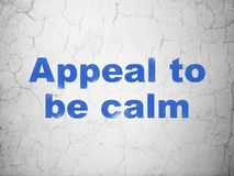 Politics concept: Appeal To Be Calm on wall background Royalty Free Stock Image