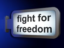 Politics concept: Fight For Freedom on billboard background. Politics concept: Fight For Freedom on advertising billboard background, 3D rendering Royalty Free Stock Image