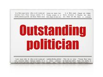 Politics concept: newspaper headline Outstanding Politician Royalty Free Stock Photography