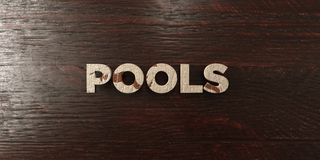 Pools - grungy wooden headline on Maple  - 3D rendered royalty free stock image Stock Image