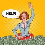 Pop Art Successful Woman Sinking in Money. Businesswoman with Lifebuoy Asking for Help. Vector illustration stock illustration