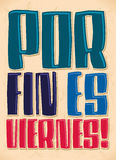 Por fin es viernes - Finally it s Friday - spanish. Text - lettering vector Stock Image