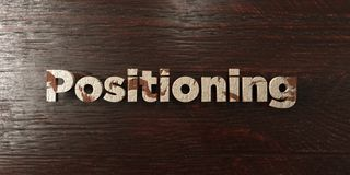 Positioning - grungy wooden headline on Maple  - 3D rendered royalty free stock image Stock Images
