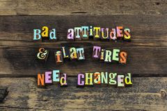 Positive attitude believe optimism success bad typography type. Positive attitude believe optimism success bad letterpress attitudes leadership flat tires change royalty free stock image