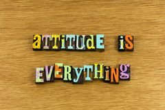 Positive attitude is everything. Achievement approach encouragement mindset letterpress personal outlook mindset positive attitude optimism confidence courage royalty free stock photography