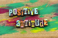 Positive attitude mind mindset believe optimism letterpress quote. Positive attitude mind mindset believe optimism typography phrase message perspective royalty free stock images