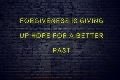 Positive inspiring quote on neon sign against brick wall forgiveness is giving up hope for a better past vector illustration
