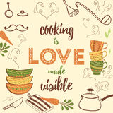 Positive kithen quote with color objects: plates, cups, casserole, pan. Cooking is love made visible. Lettering design. Positive kithen quote. Cooking is love Stock Images