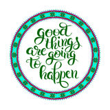 Positive lettering composition good things are going to happen t Royalty Free Stock Image