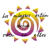 Positive phrase in spanish Miracles are there where you believe. In them. hand drawn handwriting vector card Stock Images