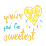 Positive poster with fruit, leaves and hand written text 'You're just the sweetest' Stock Image