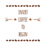Positive quote about coffee decorated beans and arrow. Graphic design lifestyle lettering. Royalty Free Stock Photo