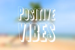 Positive vibes. Motivational poster, inspirational text with beach background Royalty Free Stock Photo