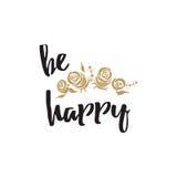 Positives Zitat ist glückliche verzierte Goldhand gezeichnete Rosen Inspirierend Phrasen Vecor vektor abbildung