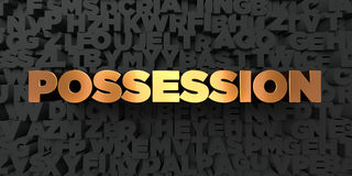 Possession - Gold text on black background - 3D rendered royalty free stock picture Royalty Free Stock Photo