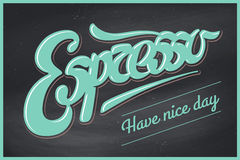 Poster coffee with hand drawn lettering Espresso and inscription Have nice day Royalty Free Stock Photo