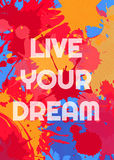 Poster  design live your dream. Live your dream quote motivation square acrylic stroke poster. Text lettering of an inspirational saying. Splashes Typographical Royalty Free Stock Photo