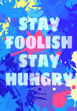Poster  design stay foolish. You Can Do It, Stay Foolish and Hungry quote by Steve Jobs motivation square acrylic stroke poster. Text lettering of an Stock Image