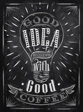 Poster good idea coffee chalk. Poster good idea begins with a good coffee in retro style stylized drawing with chalk on blackboard Royalty Free Stock Photography