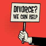 Poster in hand, business concept Divorce? We Can Help. Poster in hand, business concept with text Divorce? We Can Help, vector illustration Royalty Free Stock Photos