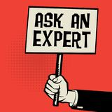 Poster in hand, business concept with text Ask an Expert. Vector illustration Royalty Free Stock Photo