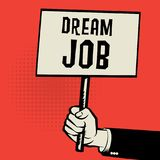 Poster in hand, business concept with text Dream Job. Vector illustration Stock Photography