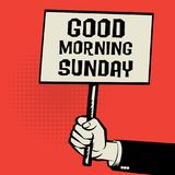 Poster in hand, business concept with text Good Morning Sunday Stock Images