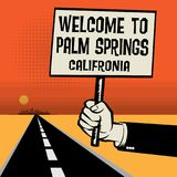 Poster in hand, business concept Welcome to Palm Springs, Califo Royalty Free Stock Images