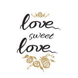 Poster with hand drawn lettering quote `Love sweet love` decorated gold hand painted roses. Vector poster with hand drawn lettering quote `Love sweet love` royalty free illustration