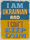 Poster. I Am Ukrainian And I Can't Keep Calm.  Vector illustrati Stock Image