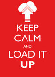 Poster Illustration Graphic Vector Keep Calm And Load It Up. For different purpose royalty free illustration