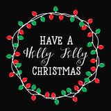 Have a holly jolly Christmas lettering. Winter card or poster design. Poster, invitation, greeting card or t-shirt. Vector calligraphy design. Christmas holiday Royalty Free Stock Photo