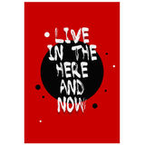 Poster lettering with quote on a red background. Live in the here and now. Ideal for graphic and web design, label making, titles, signboards, posters and Stock Image