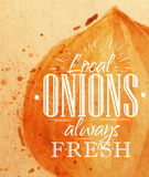 Poster onion. Poster watercolor onion lettering local onions always fresh drawing on kraft paper Stock Photography