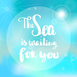 Poster The Sea is waiting for you typography Stock Photo
