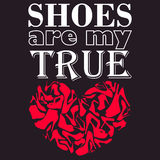 Poster Shoes are my true love Royalty Free Stock Photo