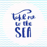 Poster Take me to the Sea inspirational typography Stock Photography