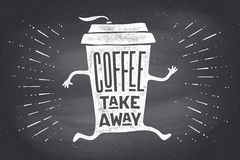 Poster take out coffee cup with lettering Coffee take away. Poster take out coffee cup with hand drawn lettering Coffee take away for cafe and coffee to go Stock Image