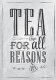 Poster Tea For all Reasons. Coal. Poster Tea For all Reasons in retro style stylized drawing in charcoal on board Royalty Free Stock Photography
