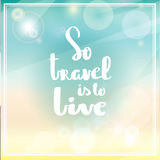 Poster So travel is to live typography Stock Image