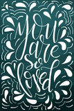 Poster with typographical quote. Hand lettering postcard. Ink vector illustration. You are so loved Stock Photos